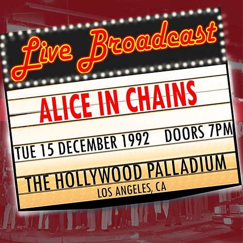 Live Broadcast - 15th December 1992  The Hollywood Palladium de Alice in Chains