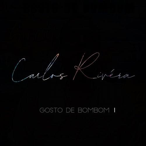 Gosto de Bombom de Carlos Rivera