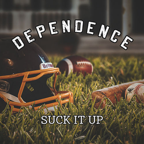 Dependence de Suck it Up