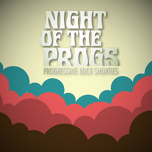 Night of the Progs - Progressive Rock Shorties by Various Artists
