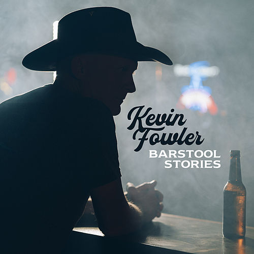 Barstool Stories by Kevin Fowler