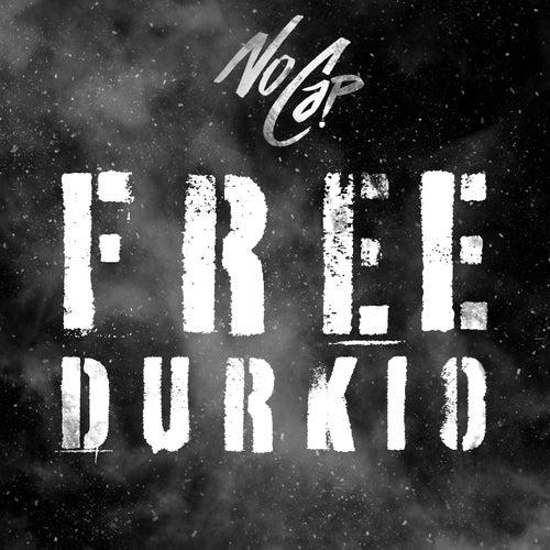 Free Durkio by NoCap