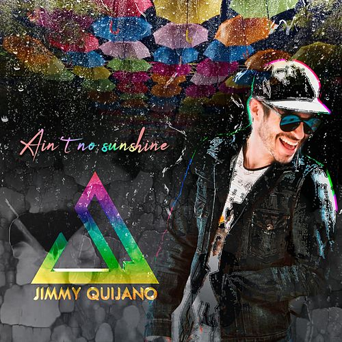 Ain't No Sunshine de Jimmy Quijano