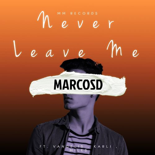 Never Leave Me by Marcosd
