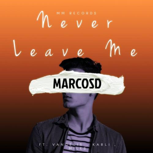 Never Leave Me de Marcosd