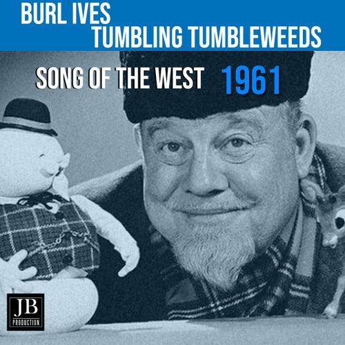 Tumbling Tumbleweeds (1961) by Burl Ives
