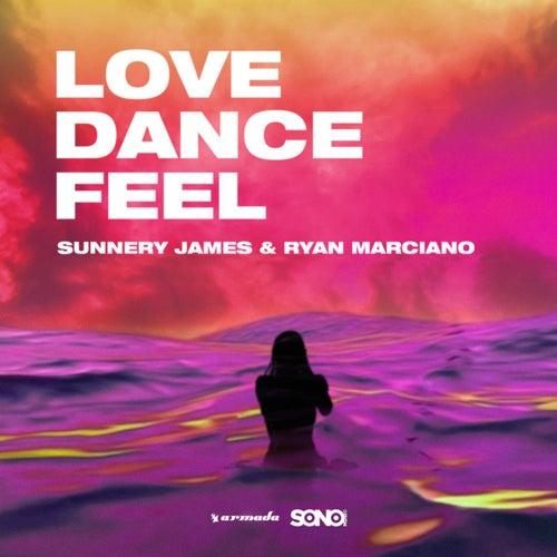 Love, Dance and Feel EP von Sunnery James & Ryan Marciano