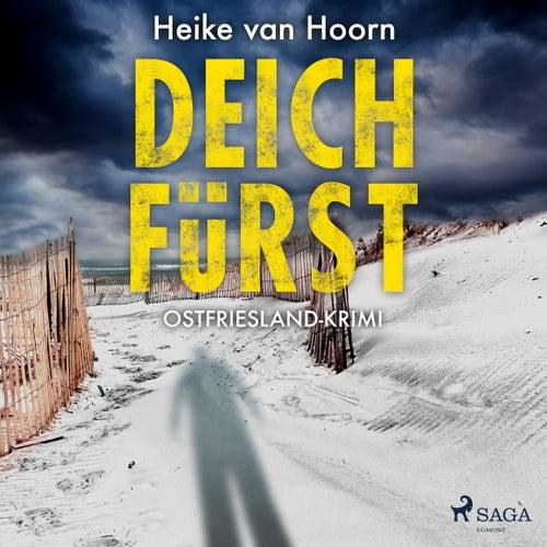 Deichfürst - Ostfriesland-Krimi - Ein Fall für Kommissar Möllenkamp 1 (Ungekürzt) von Heike van Hoorn