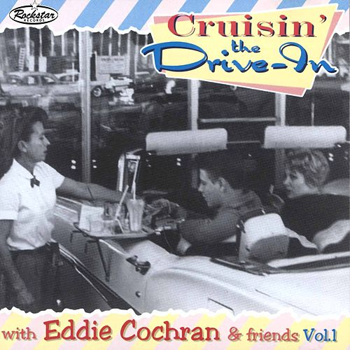 Cruisin' the Drive - in with Eddie Cochran & Friends, Vol. 1 de Various Artists