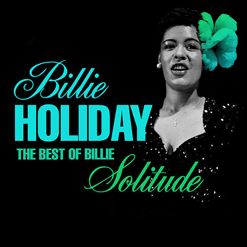 The Best Of Billie - Solitude de Billie Holiday