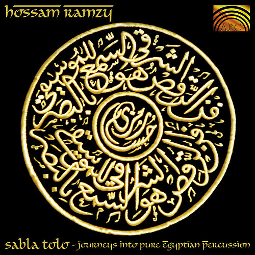 Sabla Tolo - Journeys Into Pure Egyptian Percussion de Hossam Ramzy