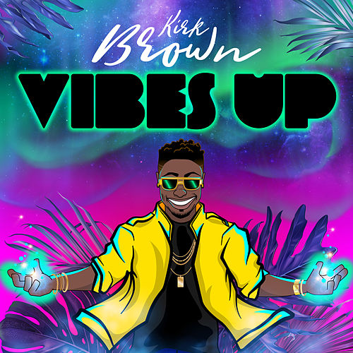 Vibes Up by Kirk Brown