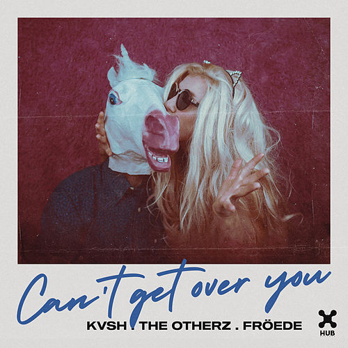 Can't Get Over You de Kvsh