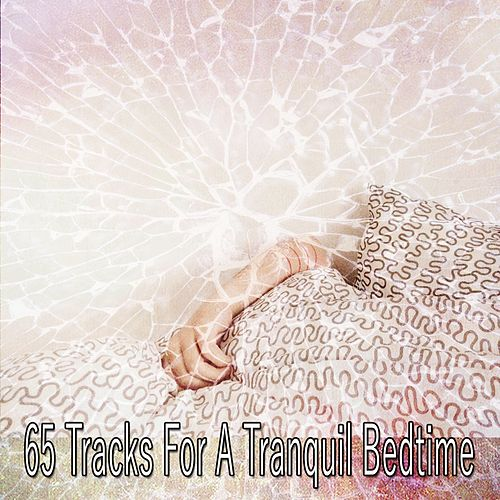 65 Tracks for a Tranquil Bedtime by S.P.A