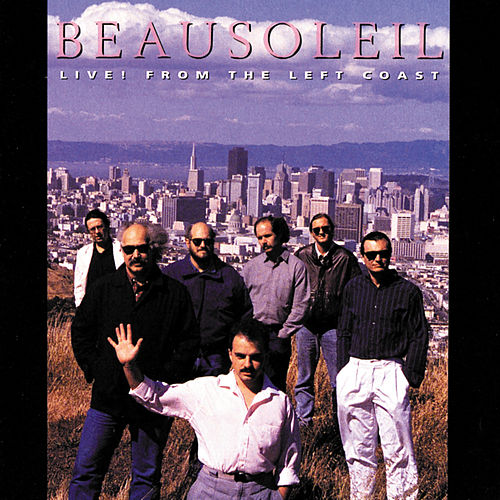 Live! From The Left Coast by Beausoleil