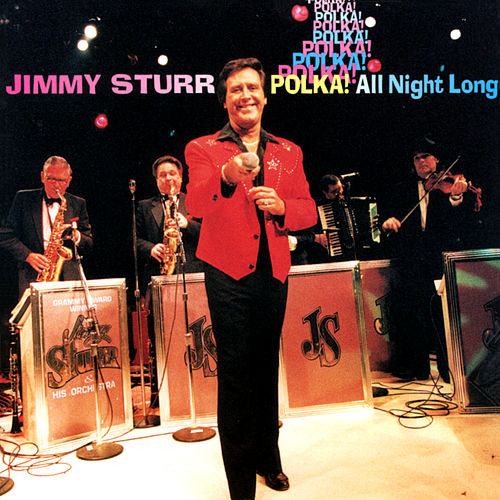 Polka! All Night Long by Jimmy Sturr