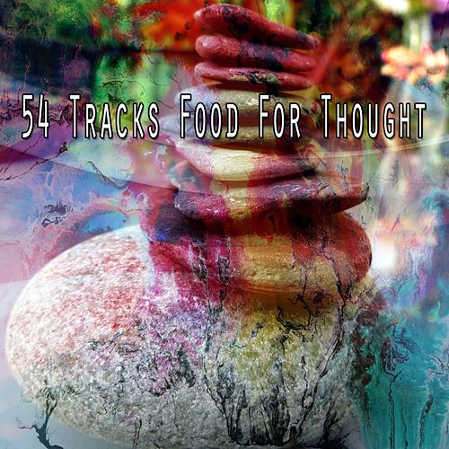 54 Tracks Food for Thought by Lullabies for Deep Meditation