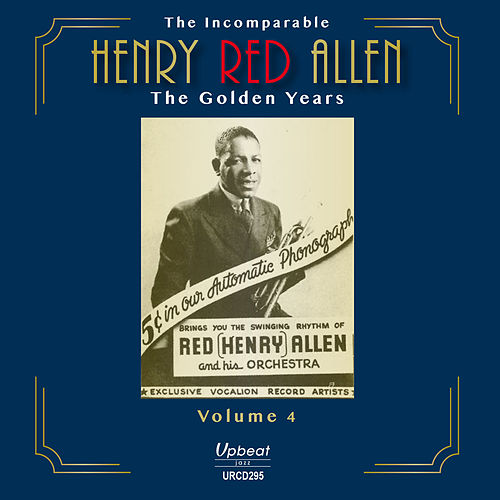 The Incomparable Henry Red Allen - the Golden Years, Vol. 4 by Henry Red Allen