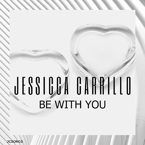 Be With You von Jessica Carrillo