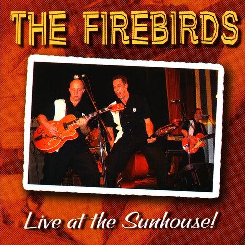 Live At The Sunhouse von The Fire Birds
