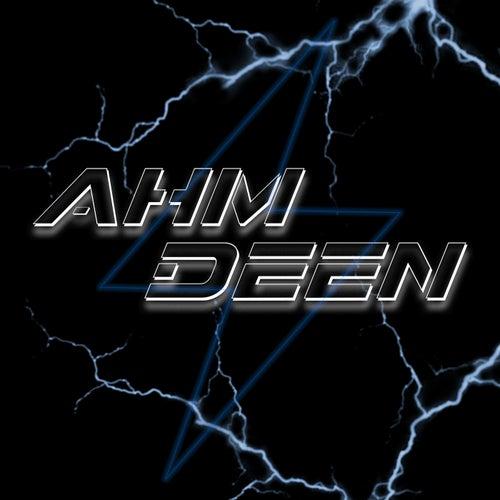 Ahm Deen by Ahm Deen