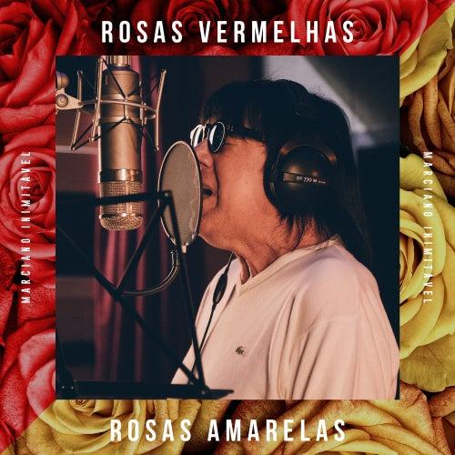 Rosas Vermelhas, Rosas Amarelas de Marciano Inimitável