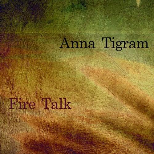 Fire Talk von Anna Tigram