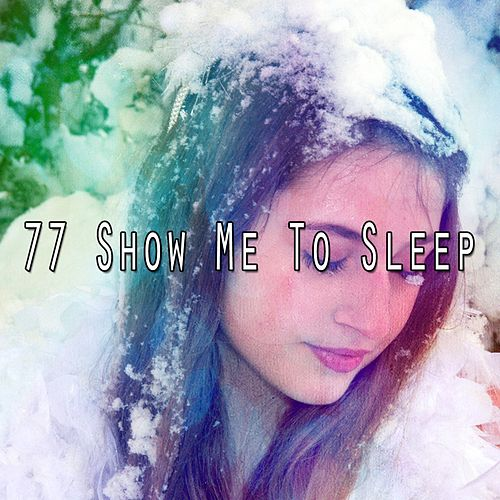 77 Show Me to Sleep by Trouble Sleeping Music Universe