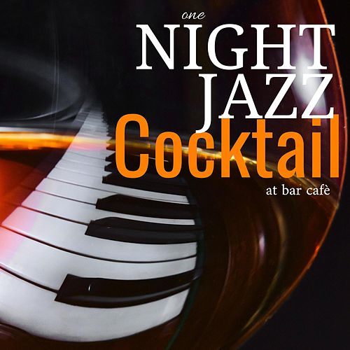 One Night Jazz Cocktail at Bar Cafè by Various Artists