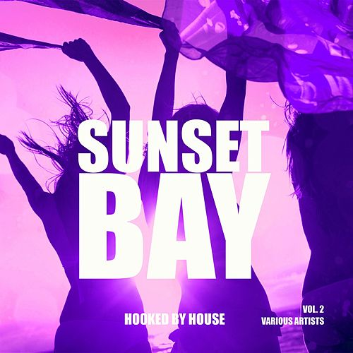 Sunset Bay (Hooked by House), Vol. 2 by Various Artists