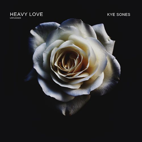 Heavy Love (Unplugged) by Kye Sones