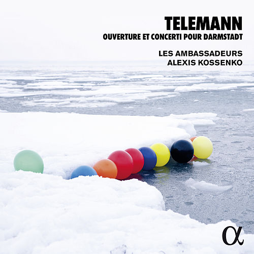 Telemann: Ouverture & Concerti pour Darmstadt (Alpha Collection) by Les Ambassadeurs