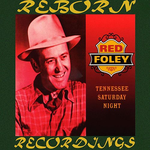 Tennessee Saturday Night, Vol.1 (HD Remastered) by Red Foley