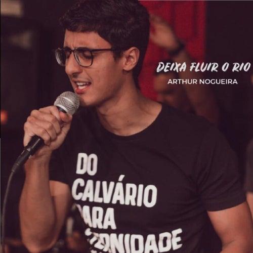 Deixa Fluir o Rio von Arthur Nogueira