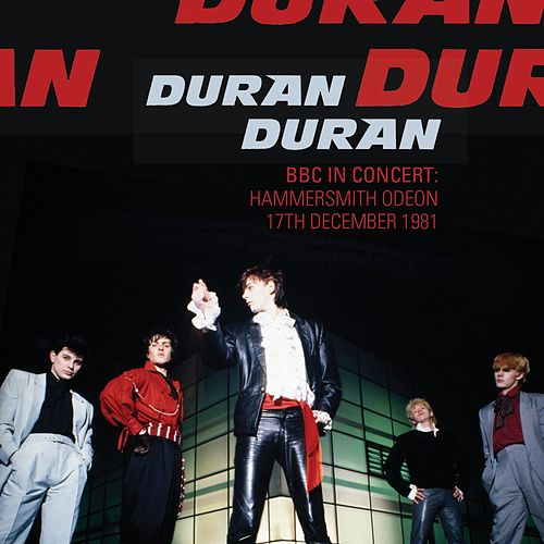 BBC In Concert: Hammersmith Odeon 17th December 1981 de Duran Duran