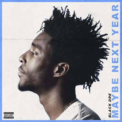 Maybe Next Year by Black Dre