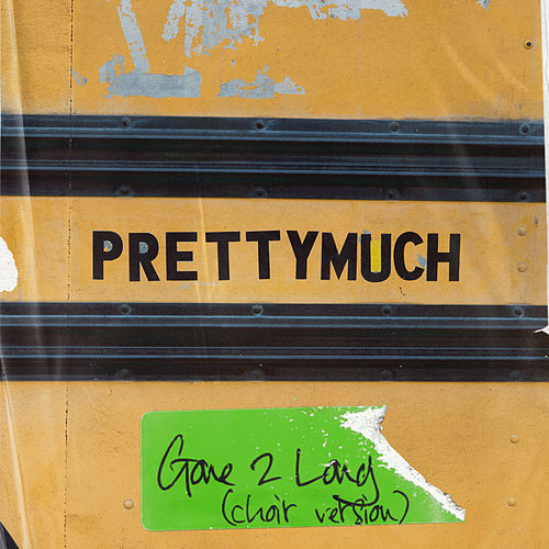 Gone 2 Long (Choir Version) von PrettyMuch