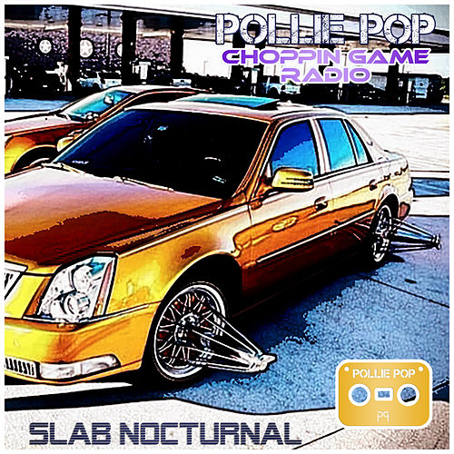 Slab Nocturnal by Pollie Pop