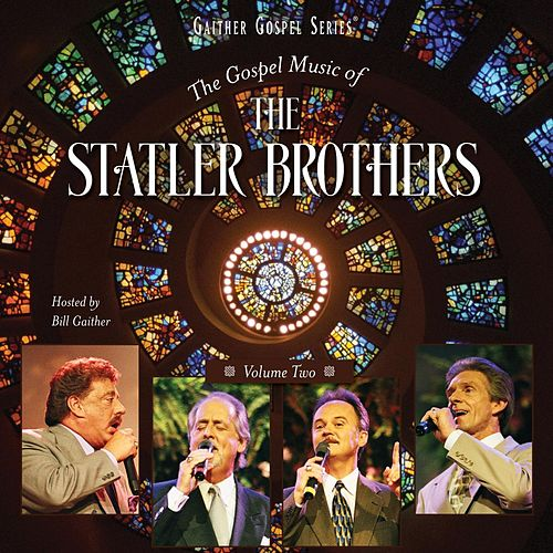 The Gospel Music Of The Statler Brothers Volume Two by The Statler Brothers