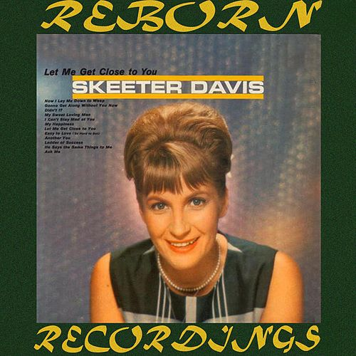 Let Me Get Close to You (HD Remastered) von Skeeter Davis