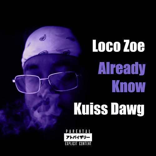 Already Know de Loco Zoe
