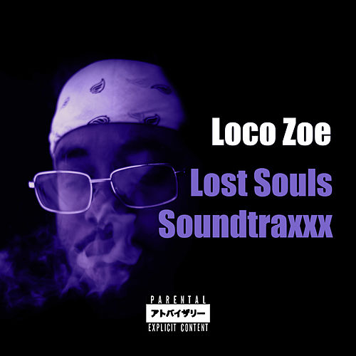 Lost Souls Soundtraxxx de Loco Zoe
