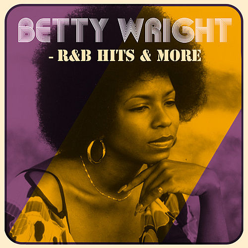 Betty Wright - R&B Hits & More de Betty Wright