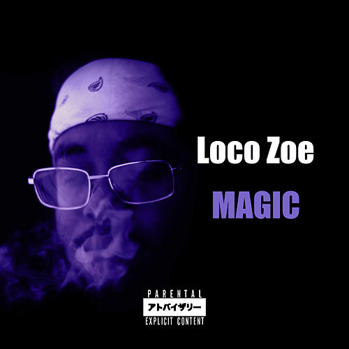 Magic de Loco Zoe