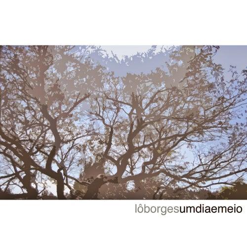 Um Dia e Meio by Lô Borges