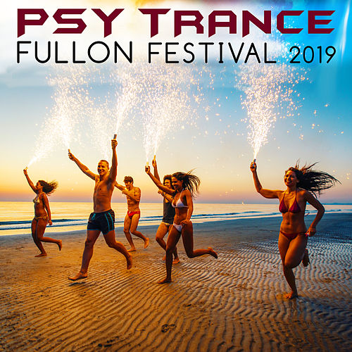 Psy Trance Fullon Festival 2019 (Goa Doc DJ Mix) by Goa Doc