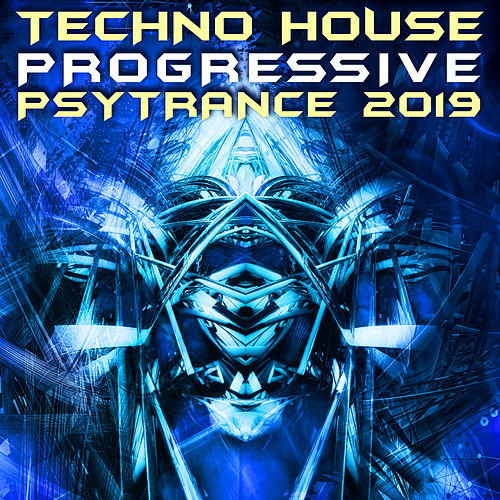 Techno House Progressive Psy Trance 2019 (Goa Doc DJ Mix) by Goa Doc