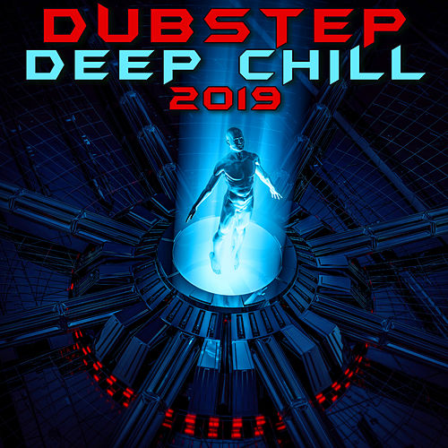 Dubstep Deep Chill 2019 (3 Hr DJ Mix) di Dubstep Spook