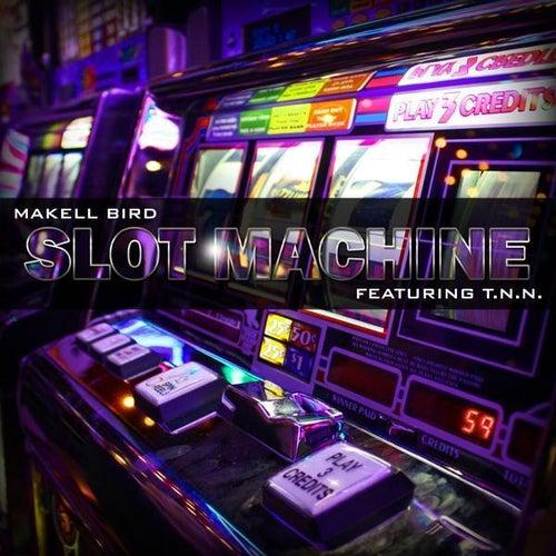 Slot Machine (feat. T.N.N.) (Single) by Makell Bird