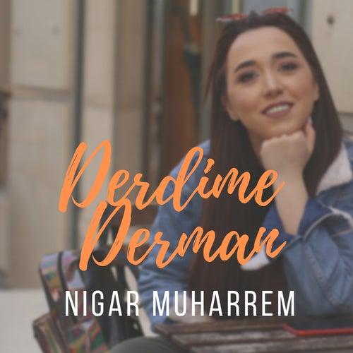 Derdime Derman von Nigar Muharrem